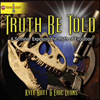 """Truth Be Told""  with Kyle Butt and Eric Lyons"